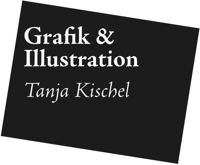 Tanja Kischel - Grafik & Illustration